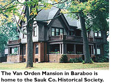 The Van Orden Mansion in Baraboo is home to the Sauk County Historical Society