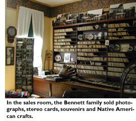 In the sales room, the Bennett family sold photographs, stereo cards, souvenirs and Native American crafts.
