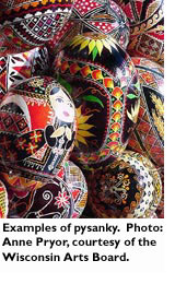 Examples of pysanky. Photo: Anne Pryor, courtesy of the Wisconsin Arts Board