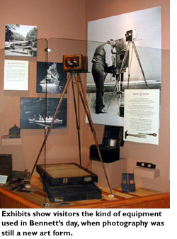 Exhibits show visitors the kind of equipment used in Bennett's day, when photography was still a new art form.