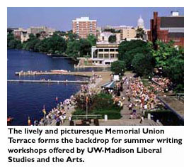 The lively and picturesque Memorial Union Terrace forms the backdrop for summer writing workshops offered by UW-Madison Liberal Studies in the Arts.