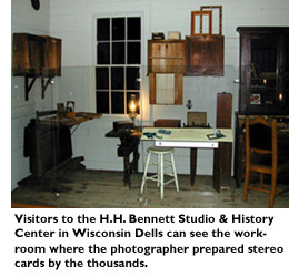 Visitors to the HH Bennett Studio and History Center in Wisconsin Dells can see the workroom where the photographer prepared stereo cards by the thousands.